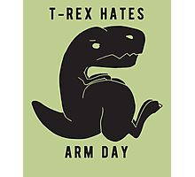 T-rex hates arm day Photographic Print