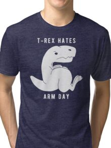 T-rex hates arm day Tri-blend T-Shirt