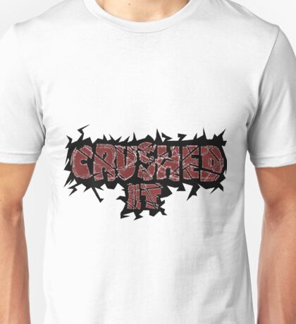 Crushed It  Unisex T-Shirt