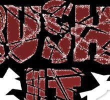Crushed It  Sticker