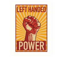 Left Handed Power Art Print
