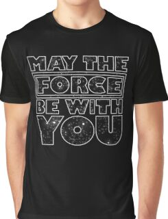 May the force be with you Graphic T-Shirt