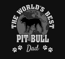 The World's Best Pit Bull Dad Unisex T-Shirt
