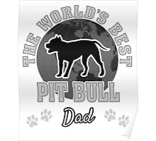 The World's Best Pit Bull Dad Poster