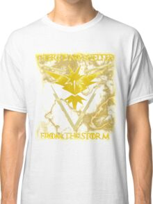 There is no shelter from the storm Pokemon go Classic T-Shirt