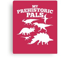 My Prehistoric Pals awesome kids dinosaurs funny t-shirt Canvas Print