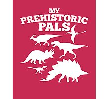 My Prehistoric Pals awesome kids dinosaurs funny t-shirt Photographic Print