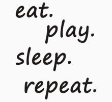 eat play sleep repeat blk/wht by Glamfoxx