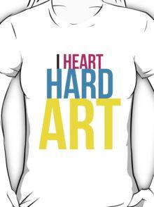 I HEART HARD ART T-Shirt