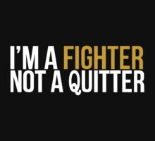 I'm A Fighter Not a Quitter One Piece - Short Sleeve