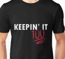Keepin' It 100 (white writing) Unisex T-Shirt