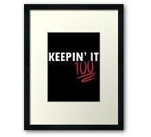 Keepin' It 100 (white writing) Framed Print