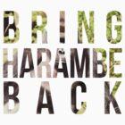 Bring Harambe Back by YodaOfSoda
