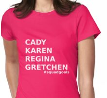 Mean Girls Squad Goals in white Womens Fitted T-Shirt