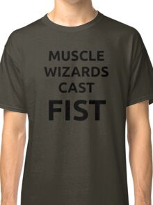 Muscle wizards cast FIST - black text Classic T-Shirt