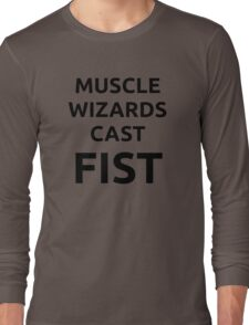 Muscle wizards cast FIST - black text Long Sleeve T-Shirt