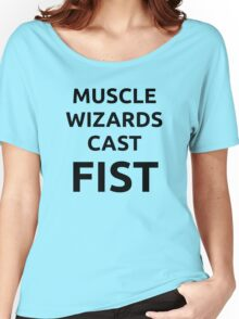 Muscle wizards cast FIST - black text Women's Relaxed Fit T-Shirt