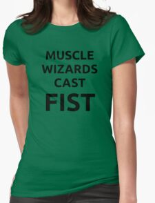 Muscle wizards cast FIST - black text Womens Fitted T-Shirt