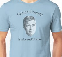 George Clooney is a beautiful man Unisex T-Shirt