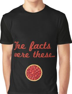 The Facts Were These Graphic T-Shirt