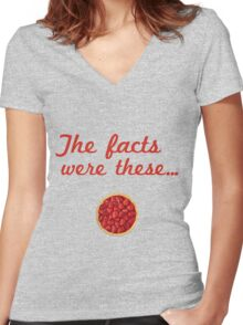 The Facts Were These Women's Fitted V-Neck T-Shirt