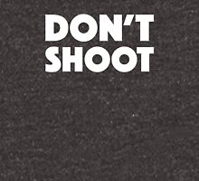 Don't shoot Unisex T-Shirt