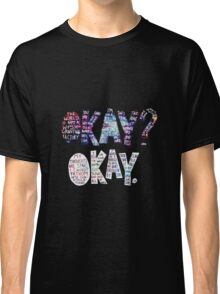 Okay Okay Nebula  Classic T-Shirt