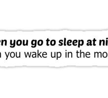 When You Go To Sleep Sticker