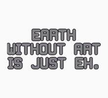 Earth Without Art Kids Tee