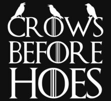 Crows Before Hoes  by KDGrafx
