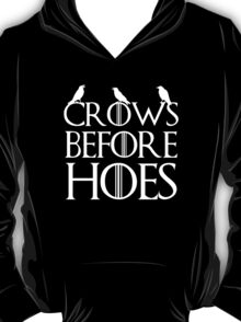 Crows Before Hoes  T-Shirt