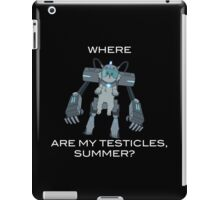 Where are My Testicles, Summer? iPad Case/Skin
