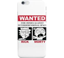 Wanted: For crimes against Interdimensional Space iPhone Case/Skin