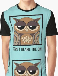 DON'T BLAME THE OWL Graphic T-Shirt