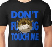 Don't F***ing Touch Me Unisex T-Shirt