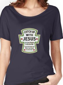 Catch up with Jesus Women's Relaxed Fit T-Shirt