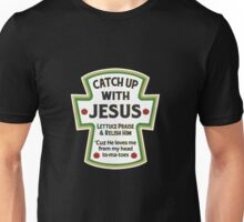 Catch up with Jesus Unisex T-Shirt