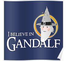 I believe in Gandalf Poster