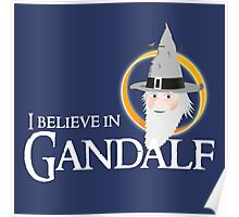 I believe in Gandalf Poster