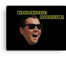 Wolf of Wallstreet: Absolutely Not Canvas Print