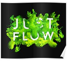 JUST FLOW (Green) Poster