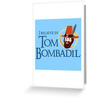 I believe in Tom Bombadil Greeting Card