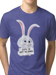 Snowball - Cute is just my cover Tri-blend T-Shirt