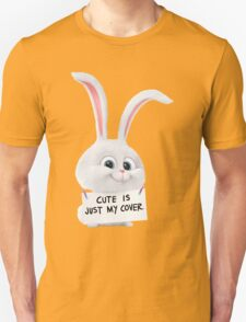 Snowball - Cute is just my cover Unisex T-Shirt