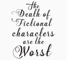 the death of fictional characters are the worst Kids Tee