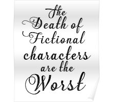the death of fictional characters are the worst Poster