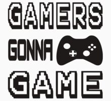 Gamers Gonna Game Kids Tee