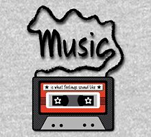 music is what feelings sound like Unisex T-Shirt
