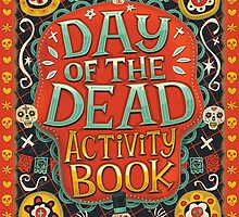 Day of The Dead - Book of Activity by aurel09