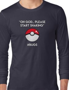 Pokemon GO: #Bugs T-Shirt (Funny) Long Sleeve T-Shirt